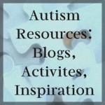 Autism resources: blogs, activities and inspiration