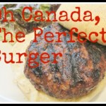 Oh Canada, the perfect burger recipe