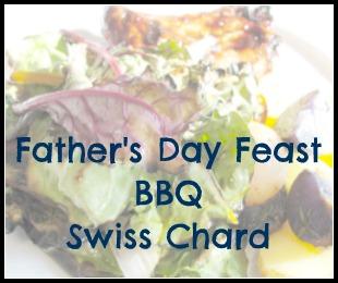 Father's Day Feast – BBQ Swiss Chard