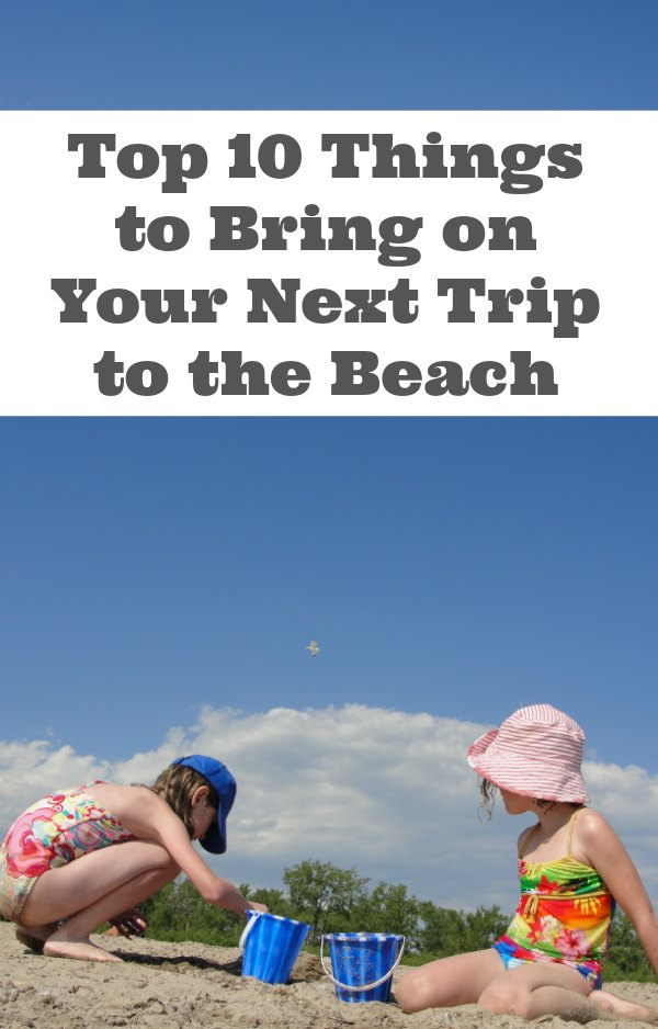 Top 10 Things to Bring to the Beach with kids