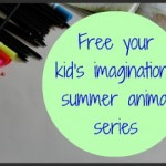 Free your kid's imagination – summer animal series