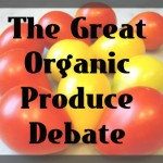 Green Life : The Great Organic Produce Debate