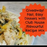 Giveaway – Fast, Easy Dinner with Club House Flavourful Recipe Mix