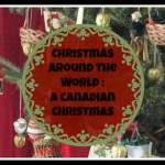 Christmas Around the World – Christmas in Canada