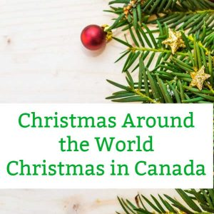 christmas around the world christmas in canada