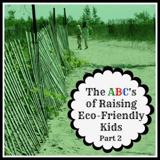 ABC's of Raising Eco-Friendly Kids – Part 2