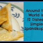 Around the World in 12 Dishes – Simple Spanakopita