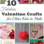 10 Fabulous Valentine Crafts for Older Kids to Make