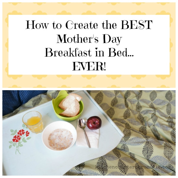 How to Create the BEST Mother's Day Breakfast In Bed…Ever