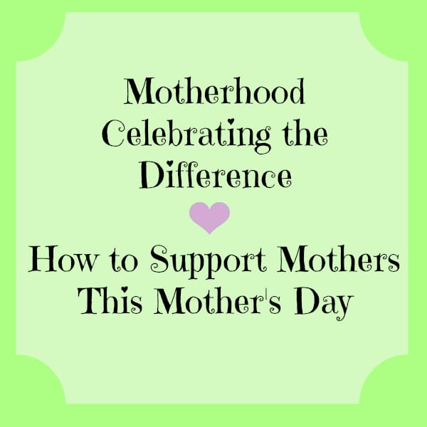 How to Support Mothers This Mother's Day