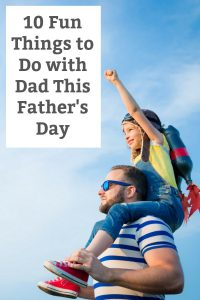 10 fun things to do with dad on Father's day