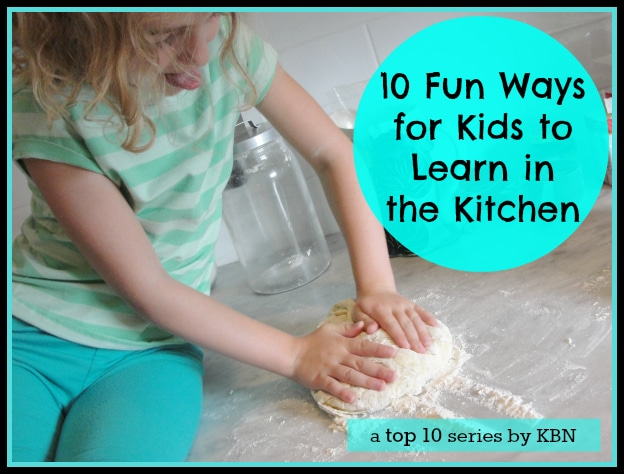 School's Out ~ 10 Fun Ways for Kids to Learn in the Kitchen