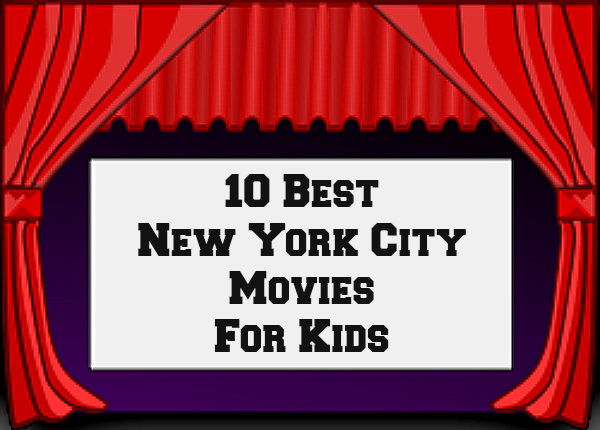 Top 10 New York City Movies for Kids