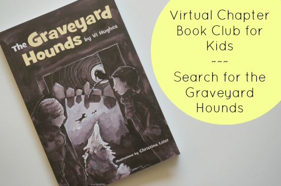 Virtual Chapter Book Club for Kids ~ Search for the Graveyard Hounds