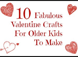older kids valentines crafts
