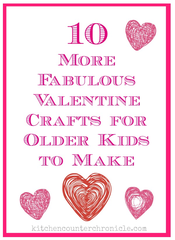 More Fabulous Valentine Crafts For Older Kids To Make
