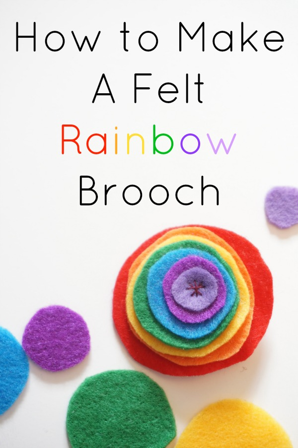 how to make a felt rainbow brooch