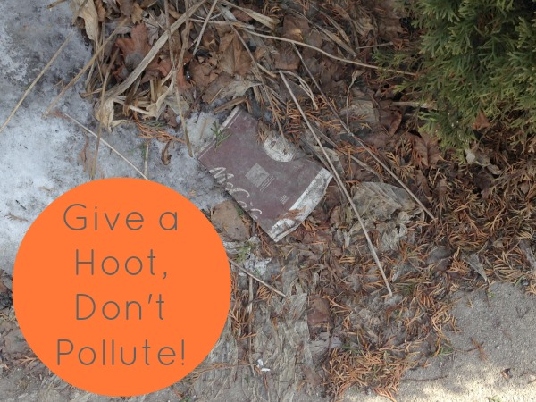 give a hoot don't pollute with garbage
