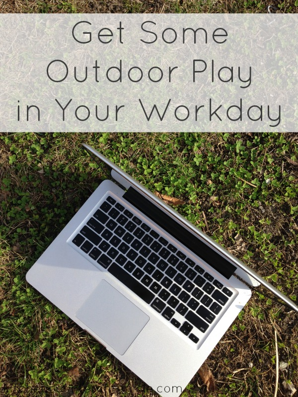 outdoor play in your workday