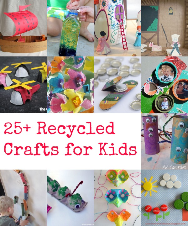25 recycled crafts for kids for Recycling ideas for kids
