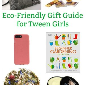 eco friendly gifts for tween girls