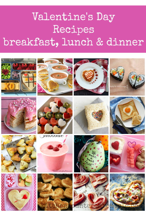Valentine's Day Recipes: Breakfast, Lunch and Dinner