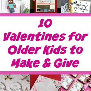 valentines for older kids to make and give