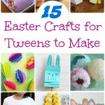 15 Easter Crafts for Tweens to Make