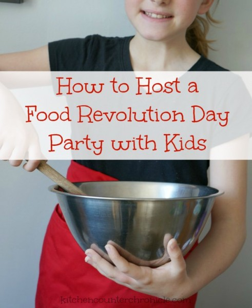 how to host a food revolution day party with kids