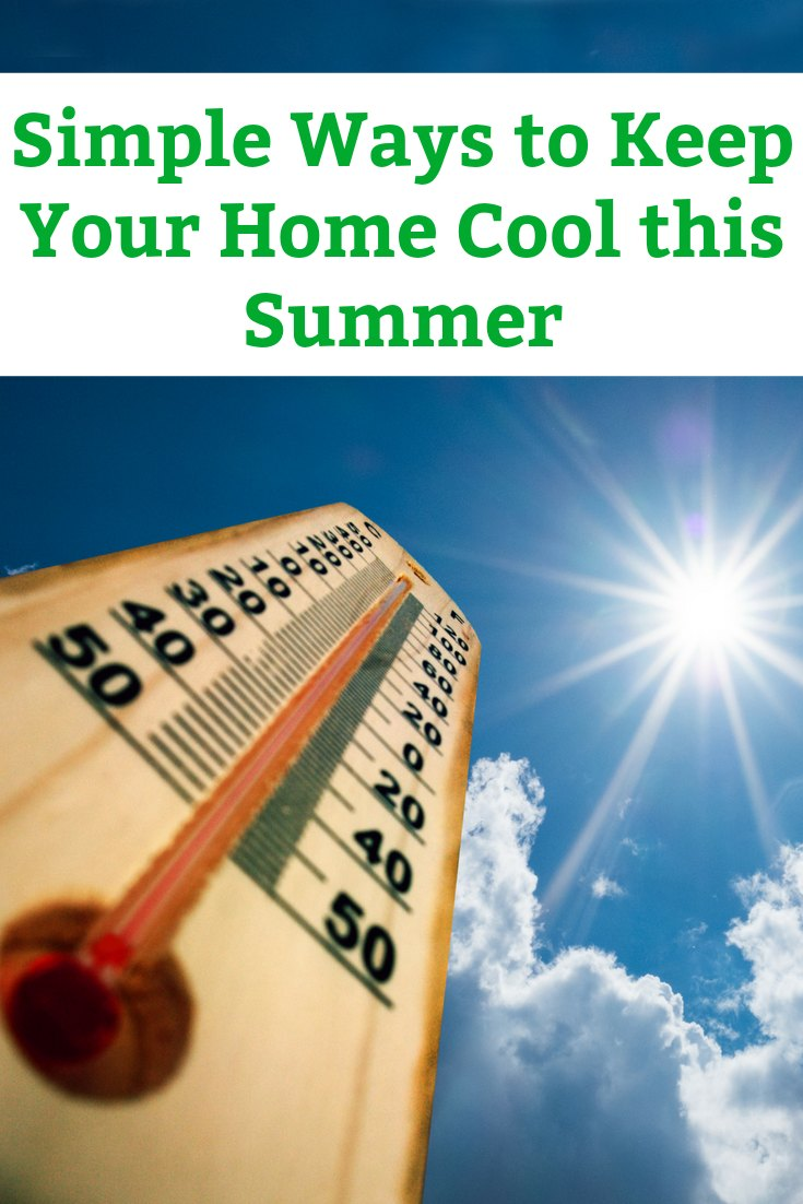 Our favourite simple and inexpensive tips for keeping the house cool in the hot summer months. Simple changes you make can have a big impact. #summer #house #diy #keepcool #waystokeepcool #aroundthehouse #heatwave #keephousecoolinsummer #tipskeephousecool #keephousecoolwithoutac #keephousecoolonbudget #simplehouseideas