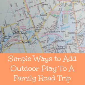 outdoor play to a family road trip