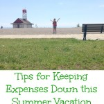 Tips for Keeping Expenses Down this Summer Vacation