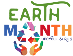 Earth Month Upcycle Series