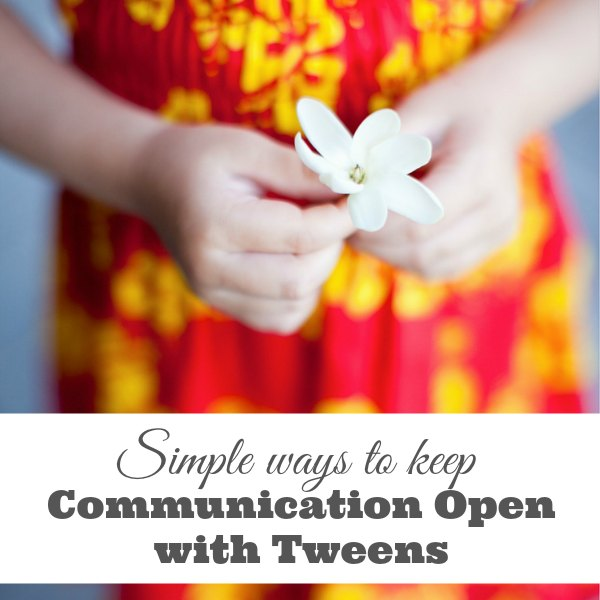 Simple Ways to Keep Communication Open with Tweens fb