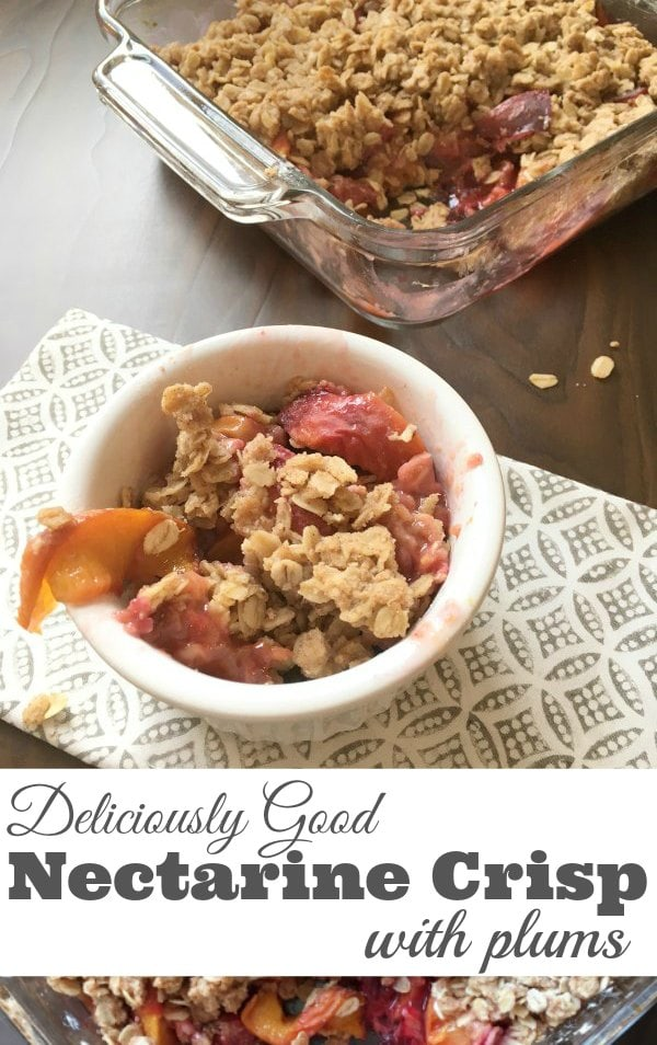 Deliciously Good Nectarine Crisp with Plums - Combine nectarines and plums to make a delicious fruit crisp that celebrate seasonal stone fruit. The crisp topping makes the dish extraordinary. | Fruit Recipe | Dessert Recipe | Family Friendly Recipe | Crisp Recipe |