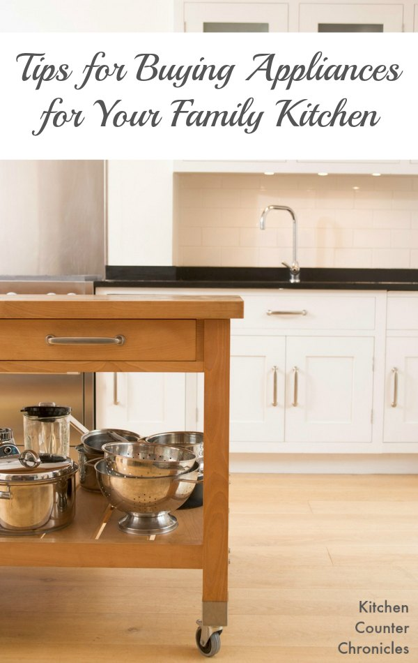 Tips for Buying Kitchen Appliances for Your Family Kitchen - We've put together a few things to consider before you make the BIG purchase or kitchen appliances. Have you thought about all of these things? The who, what, where and how of appliance shopping. | Home Tips | Kitchen Tips | Family Tips | Homemaking Tips |