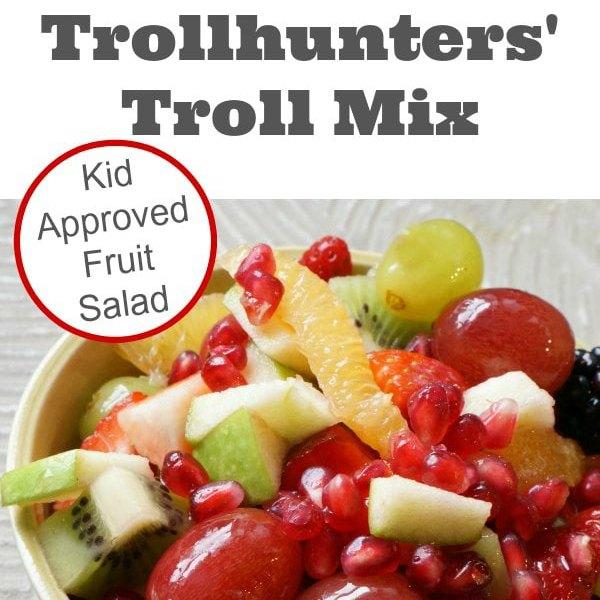 Trollhunters Troll Mix - Kid Approved Fruit Salad