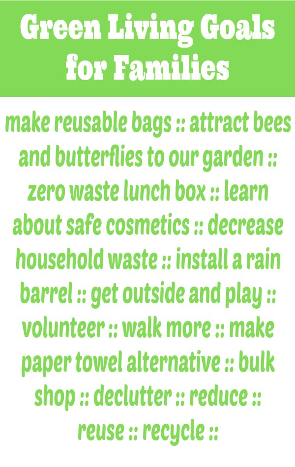 Green Living Goals for Families - Live a little greener with this list of simple ways to decrease your family's impact on the environment.   Green Living Families   Eco-Friendly Ideas   Natural Parenting  