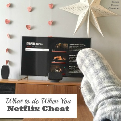 What to do when you Netflix cheat