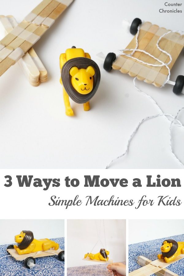 Simple Machines Activities for Kids – 3 Ways to Move a Lion