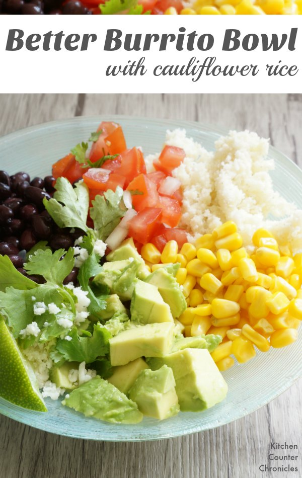 A Better Burrito Bowl with Cauliflower Rice - A lighter and healthier burrito option. Vegetarian/Meatless meal idea for kids and families. Include pico de gallo recipe. | Family Recipe | Vegetarian Recipe | Mexican Recipe | Burrito Recipe | Healthy Recipe |