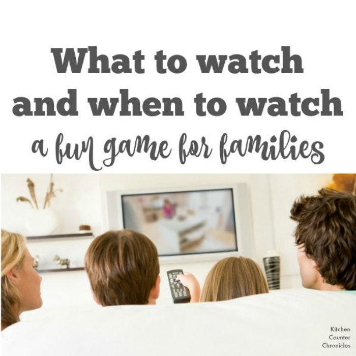 What to watch and when fun game for families social