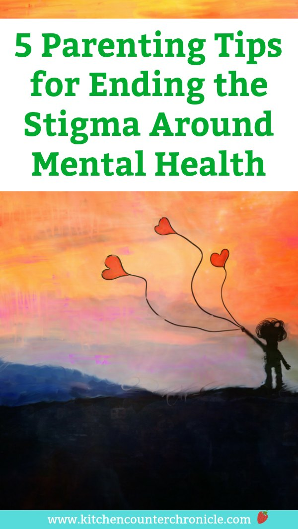 Parenting tIps for ending stigma around mental health - How can we raise children who are more empathetic and don't see a stigma attached to mental health issues. Simple tips for parents. #mentalhealth #kidsmentalhealth #letstalk #parentingtips #parentingresources