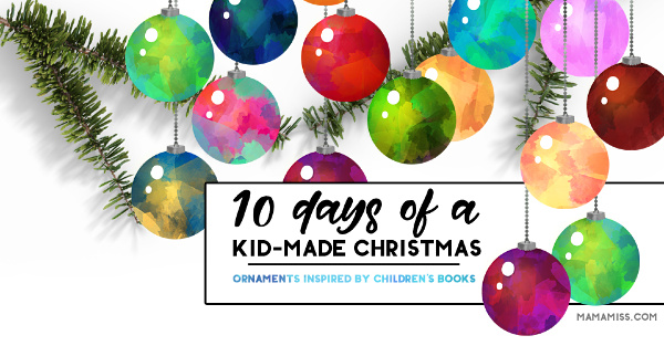 10 days of kid made christmas ornaments