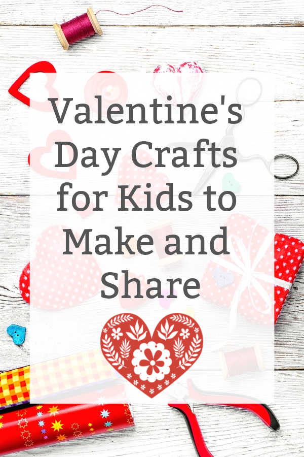 Valentine's Day Crafts for Kids to Make