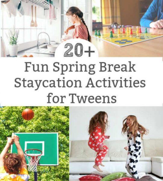 spring break activities for tweens