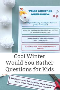 cool winter would you rather questions for kids