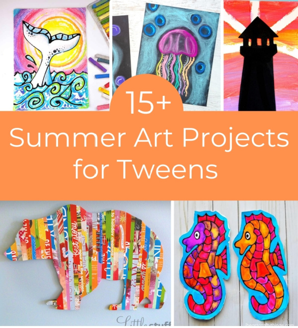 summer art projects for tweens collage of art projects
