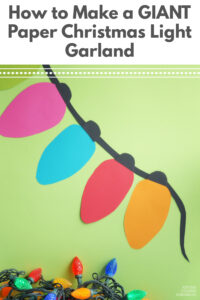 How to make a giant paper Christmas light garland